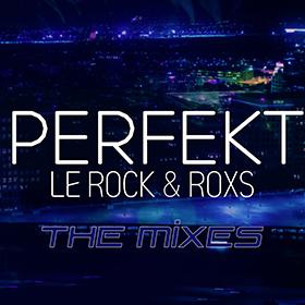 LE ROCK & ROXS - PERFEKT